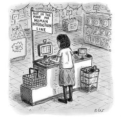 Yep. the new yorker, laugh, funny pictures, funni, human interact, mood, humor, introvert, grocery stores