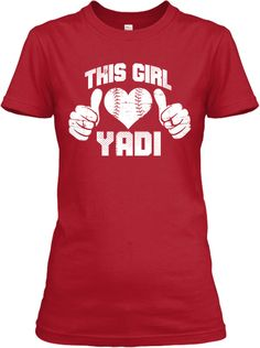 For all of the Yadi Fans, This shirt is for you. Get your, THIS GIRL LOVES YADI shirt today. Only available for only a short time.