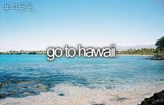 Who doesn't want to do go to Hawaii.