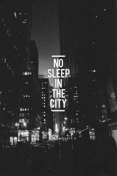 no sleep in the city