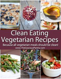 Clean Eating Vegetarian Recipes. Because all vegetarian meals should be clean!