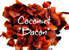 Vegan bacon made from coconut.