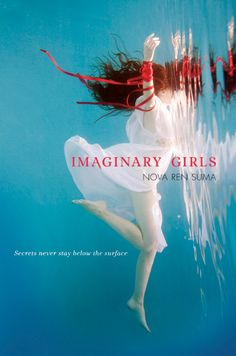 Imaginary Girls, by Nova Ren Suma. I want to be her when I grow up.