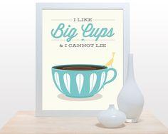 I like big cups and I cannot lie  Coffee Tea Print by noodlehug