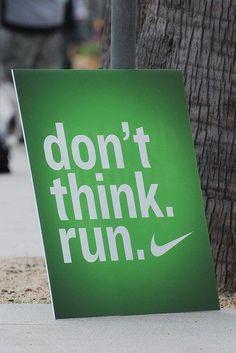 Don't Think. Run.