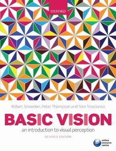 Basic Vision:An Introduction to Visual Perception by Peter Thompson. $38.72. Publisher: OUP Oxford; 2 edition (May 11, 2006). 440 pages