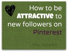 How to attractive to new followers on pinterest