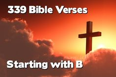 339 Topical Bible verses starting with the letter B - HAVE FUN IN THE WORD !!!