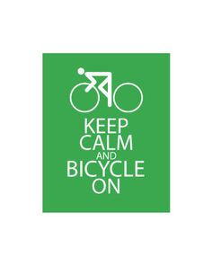 Keep Calm and Bicycle On
