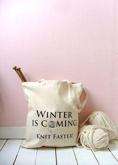 """Winter is coming. Knit faster!"" Natural Canvas Knitting Bag yarn bag di KellyConnorDesigns, £13.75"