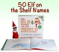 50 Elf on a ShelfNames - cute list! #elfonashelf #christmas