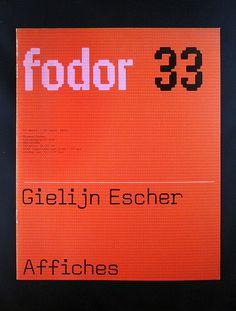 Wim Crouwel — Fodor 33: Gielijn Escher - Affiches/Posters by Bas van Vuurde, via Flickr