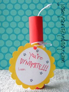 Jasey's Crazy Daisy: You're Dynamite Teacher Appreciation Gift {Teacher, Dad, Valentine, and anyone else} Free Printable Tag