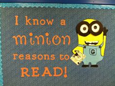 Minion Read Bulletin Board. Clear plates for glasses. Cute and a hit with the students!