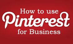 Pinterest Guide for Marketing Your Business via @markharai