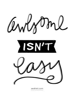 Awesome Isn't Easy Print | Aedriel