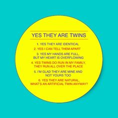 Yes They Are Twins - Answers to all the questions parents of twins hear over and over again.