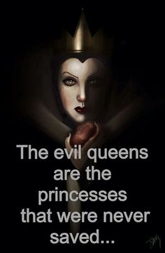 Evil queens are the princesses...
