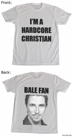 Praise his holy name! HaHa! christians, mood swings, funny pics, christian bale, funny pictures, fans, funni, batman, t shirts