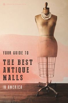 Here's your guide to the best Antique Malls and where to find them.