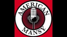American MANSY - The Song. In their excitement over the launch of AmericanMANSY.com in July 2011, local Chicago acoustic duo The A-Holes wrote a song using every Bruce Springsteen mannerism and tic known to man. Raw, low-budget and low-tech, the song is a snapshot of a non-endangered species - the American MANSY.