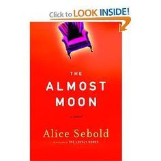 The Almost Moon by: Alice Sebold