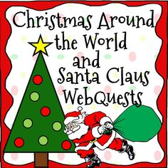 {A freebie from History Gal!} In this WebQuest, students will learn about Christmas traditions around the world. A bonus WebQuest on the Evolution of Santa Claus is also included as are extension ideas.  Merry Christmas!