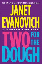 "* ""Two for the Dough"" by Janet Evanovich - disappointing after the first one.. I was expecting more and got the feeling it was practically the same scenario all along.."