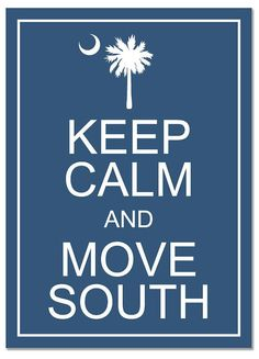 keep calm and move south