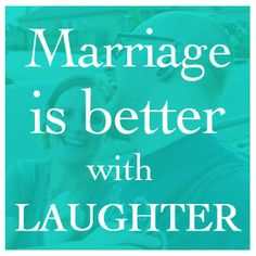 Laugh more with your spouse!!
