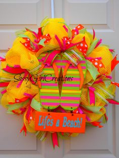 Life's a Beach Mesh Wreath w/Sign and Ribbon Accents   $55 www.facebook.com/SassyGirlCreations