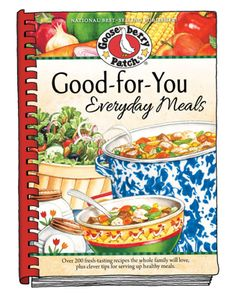 Need some tasty new ideas for your family's meals? Good-for-You Everyday Meals is jam-packed with recipes your family is sure to love...all simple to make with your favorite wholesome ingredients.