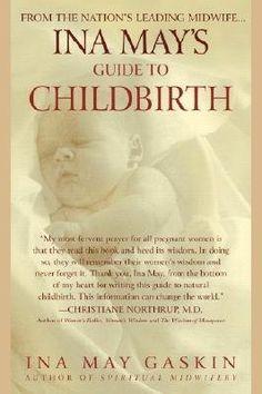 Ina May's Guide To Childbirth - Ina May Gaskin