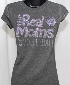 """Volleyball Mom - The Real Moms of Volleyball Rhinestone. I think I would like one that says, """"Colorguard Mom- The Real Moms of Colorguard""""."""