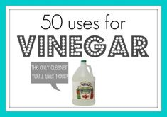 50 uses for vinegar…