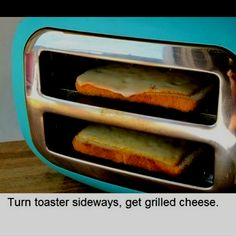 Turn toaster sideways for easy grilled cheese. Love it!
