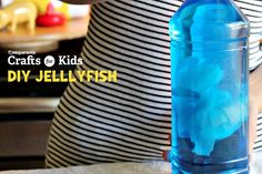 Jellyfish in a Bottle: Video - http://www.pbs.org/parents/crafts-for-kids/jellyfish-bottle/
