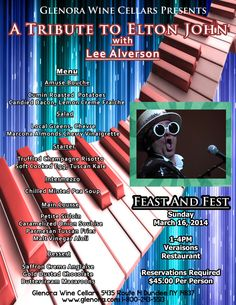 Glenora Wine Cellars present Feast and Fest: A Tribute to Elton John with Lee Alverson Date:Sun, Mar 16, 2014 Time 1:00 PM to 4:00 PM Venue:Veraisons Restaurant Contact:Retail Phone:800.243.5513, Ask for Retail Email:Retail@Glenora.com Seneca Lake, Finger Lakes