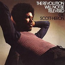 """""""The Revolution Will Not be Televised""""- Gil Scott-Heron"""