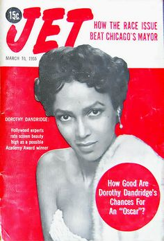 Jet magazine, March 10, 1955 — Dorothy Dandridge's Oscar nomination for Carmen Jones (1954). Dandridge was only the third African American to receive a nomination in any category, and the first to be nominated for Best Actress. Grace Kelly won that year for The Country Girl. It would take another 46 years before an African American would win Best Actress (Halle Berry in 2001's Monster's Ball).