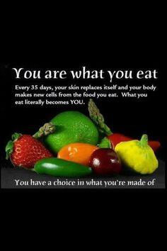 You are what you eat...literally.