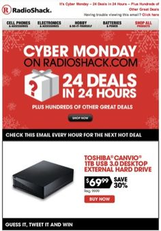 "RadioShack's Cyber Monday ""24 DEALS IN 24 HOURS"" email encouraged recipients to check back every hour to see the next great deal. The featured item refreshed itself automatically. #emailmarketing #cybermonday"