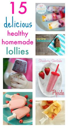 15 delicious homemade popsicle recipes.