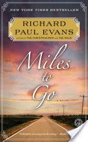 Miles to Go by Richard Paul Evans. 2nd in The Walk Series.