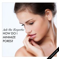 how to minimize your pores