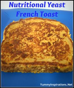 Yummy Inspirations: Nutritional Yeast French Toast