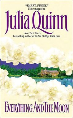 Everything and the Moon by Julia Quinn, US edition.