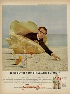 """Come out of your shell...try Smirnoff""- Woody Allen in a vintage Smirnoff ad"