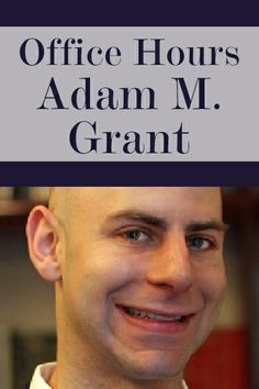 Join us for Office Hours with Adam M. Grant. He is the youngest tenured professor at Wharton, author of the The New York Times bestseller Give and Take: A Revolutionary Approach to Success, a favorite writer of Malcolm Gladwell's... and a former magician.