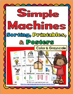 Simple Machines Sorting, Printables, and Posters (Color and B+W)